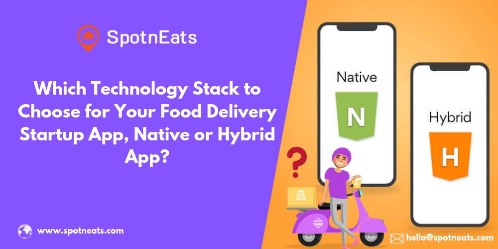Food Delivery App Development Technology Stack - Native App or Hybrid App