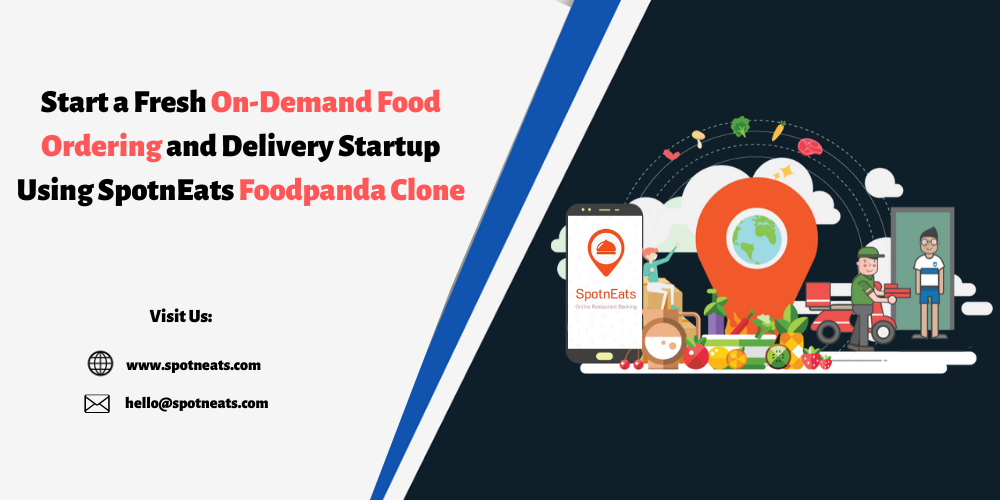 Start a Fresh On-Demand Food Ordering and Delivery Startup Using SpotnEats Foodpanda Clone
