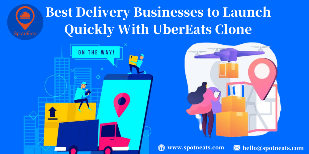 Best Delivery Businesses to Launch Quickly With UberEats Clone