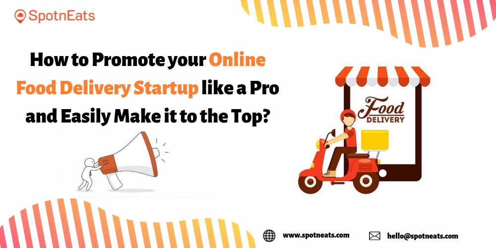 How to Promote Your Online Food Delivery Startup Like a Pro and Easily Make it to the Top?